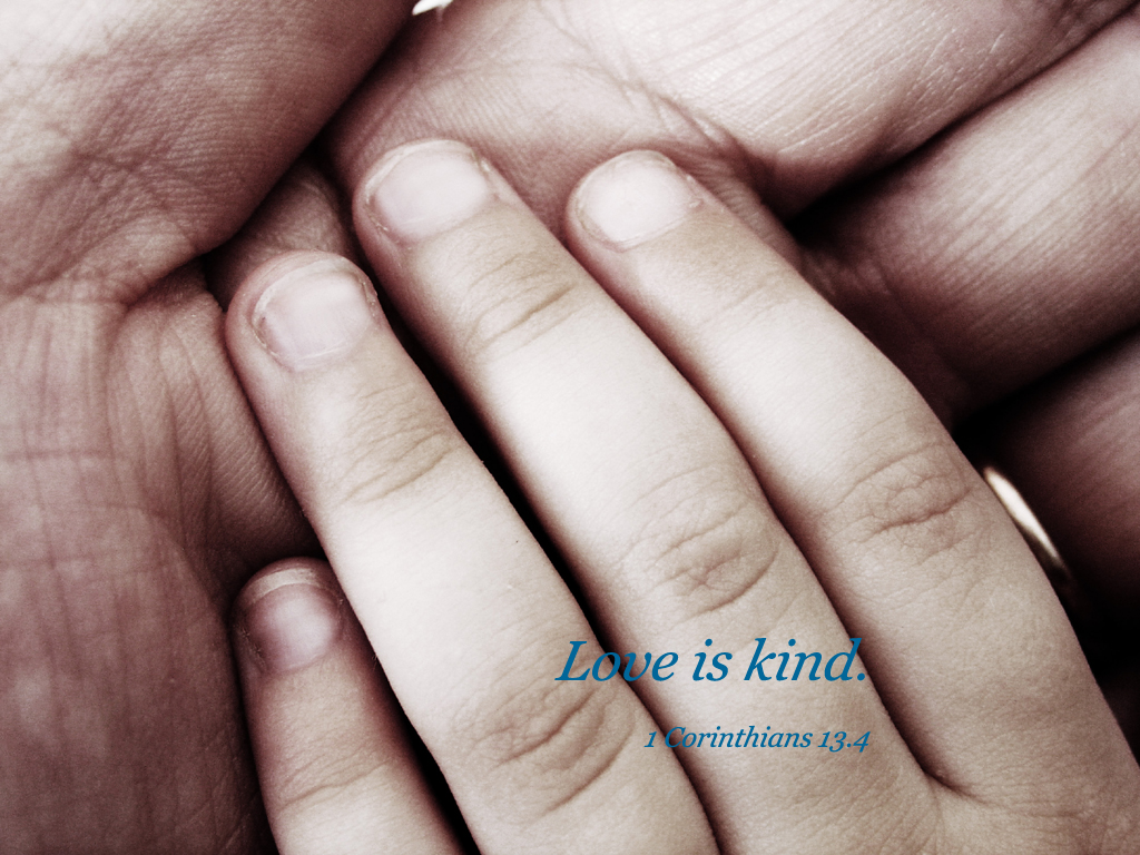 Love is kind.