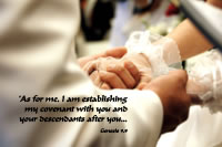 'As for me, I am establishing my covenant with you and your descendants after you...' --Genesis 9.9