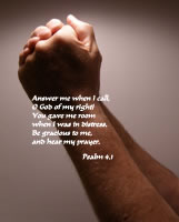 Answer me when I call, O God of my right!